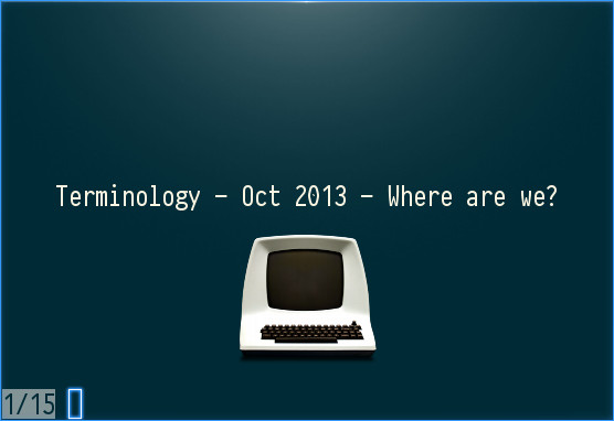 Terminology - Oct 2013 - Where are we?